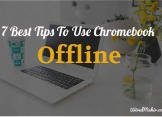7 Best Tips To Use Chromebook offline