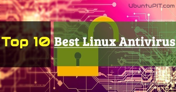 Best Linux Antivirus: Top 10 Reviewed and Compared