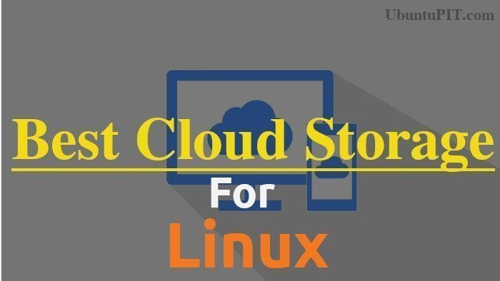 Best Cloud Storage for Linux: 15 Reviewed and Compared for Linux Nerds