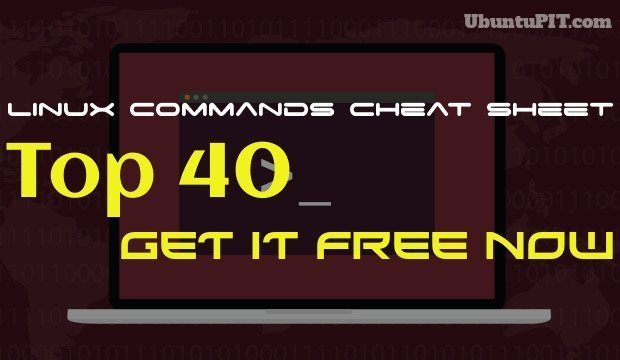 Top 40 Best Linux Commands Cheat Sheet. Get It Free Now