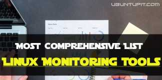 Most Comprehensive List of Best Linux Monitoring Tools For SysAdmin