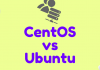 CentOS vs Ubuntu: You Must Know These 15 Interesting Facts