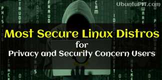 Most Secure Linux Distros for Privacy and Security Concern Users