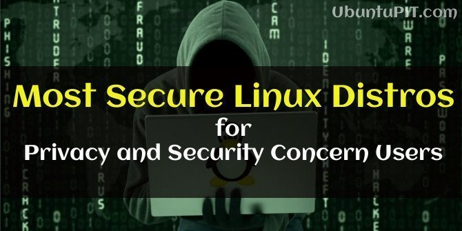 15 Most Secure Linux Distros for Privacy and Security