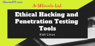 An Ultimate List of Ethical Hacking and Penetration Testing Tools for Kali Linux