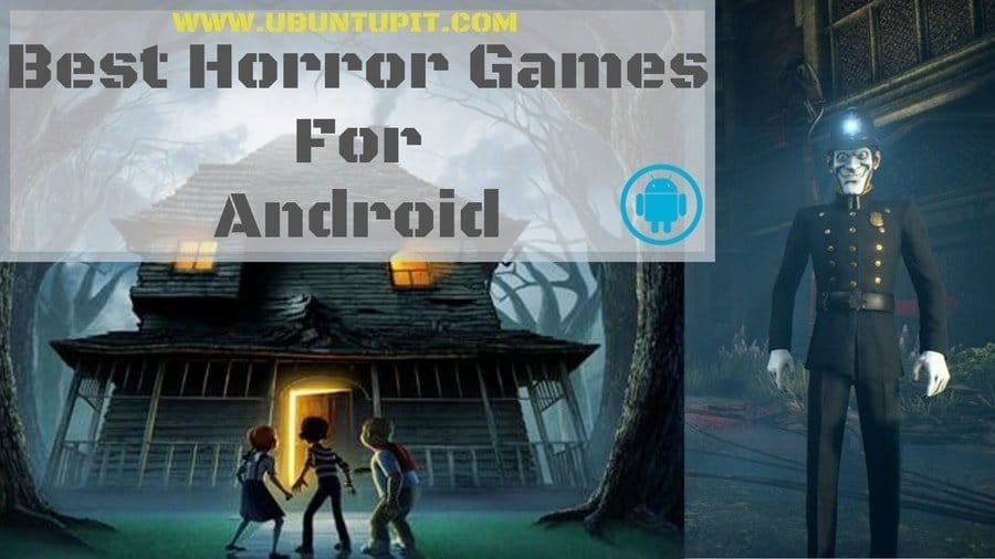 Top 20 Best Horror Games for Android That You Can Play Right Now