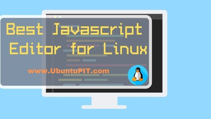Best Javascript Editor for Linux: Best 20 Javascript IDE and