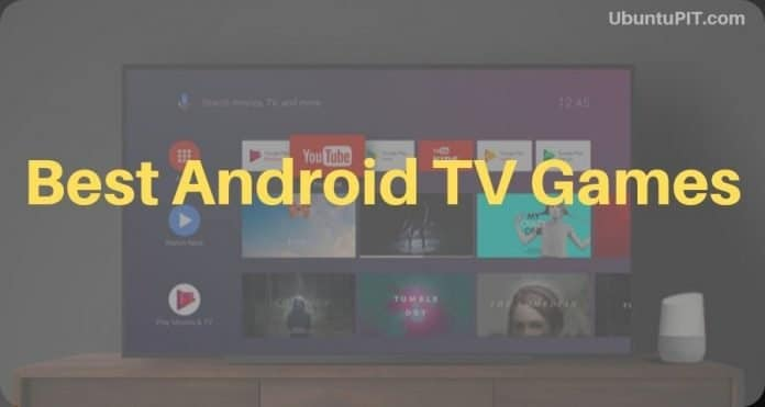 Best Android TV Games to Enjoy with Your Family and Friends