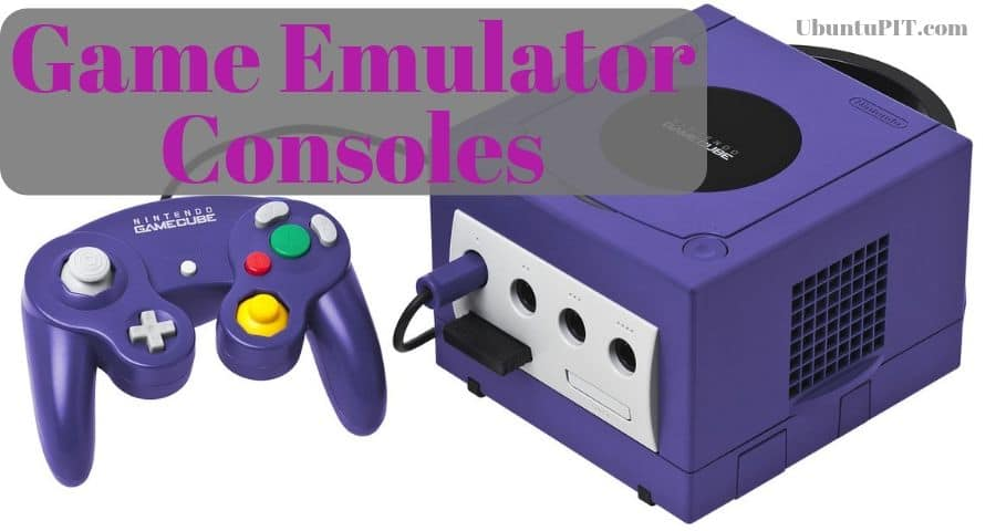 Top 30 Best Game Emulator Consoles for Linux System in 2019