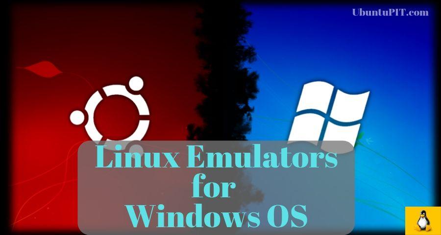 Top 15 Best Linux Emulators for Windows System in 2019