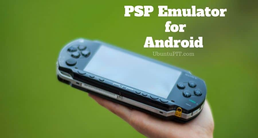 The 15 Best Psp Emulators For Android Device In 2020