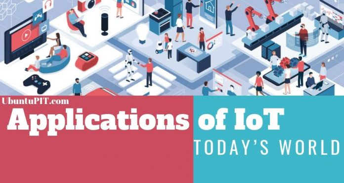 Most Remarkable IoT Applications in Today's World