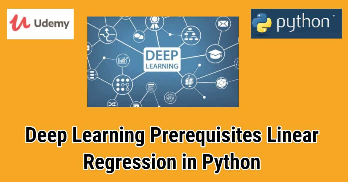 Orange Background: Udemy and Python Logo On Each Top, A small Picture of Deep Learning In the Middle, And the name of the course In Middle Bottom