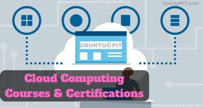 Cloud Computing Courses and Certifications