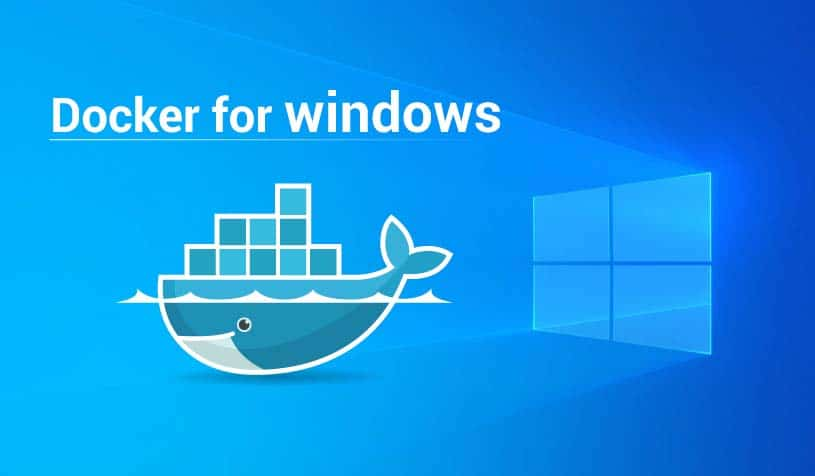 Windows 10 Homepage background with docker logo on left with upper text: Docker for windows