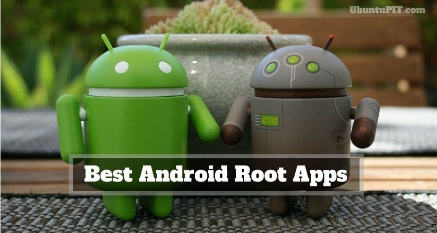 The 15 Best Android Root Apps To Enhance Your Device S Performance