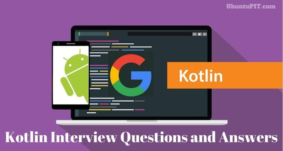 Kotlin Interview Questions and Answers