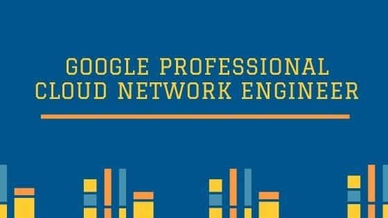 Professional Cloud Network Engineer