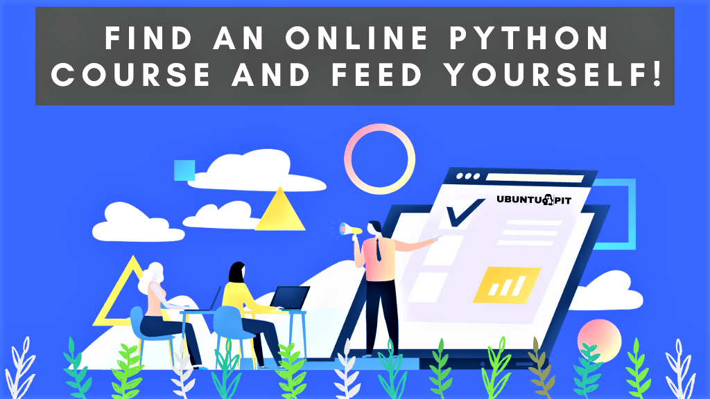 Take an Online Python Course and Finish it — Do All the Coursework!