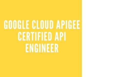 Google Cloud Apigee Certified API Engineer
