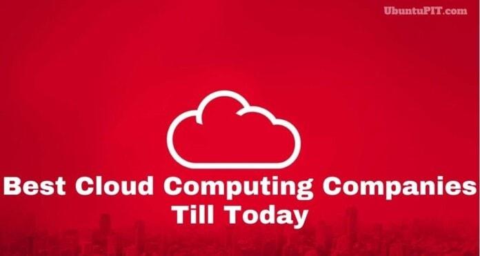 Best Cloud Computing Companies Till Today