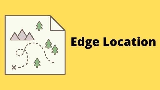 Edge Location