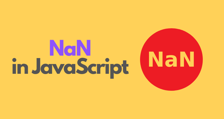 Background yellow; text blue NaN; text black in JavaScript; middle in right: text NaN in red circle
