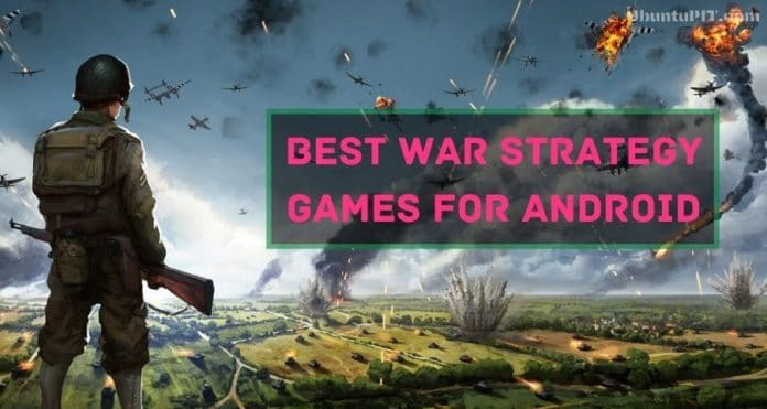 Best War Strategy Games for Android Device