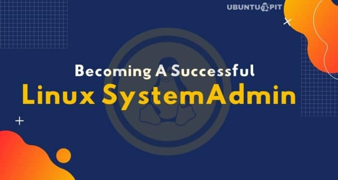 Becoming A Successful Linux System Administrator