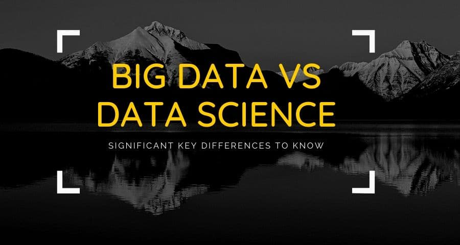 Big Data vs Data Science: The 15 Significant Key Differences To Know
