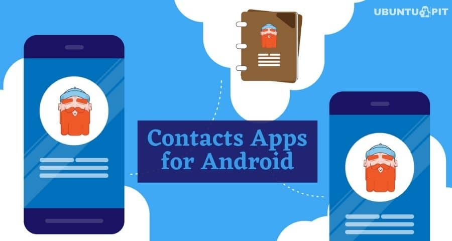 The 20 Best Dialer And Contacts Apps For Android Device In 2020
