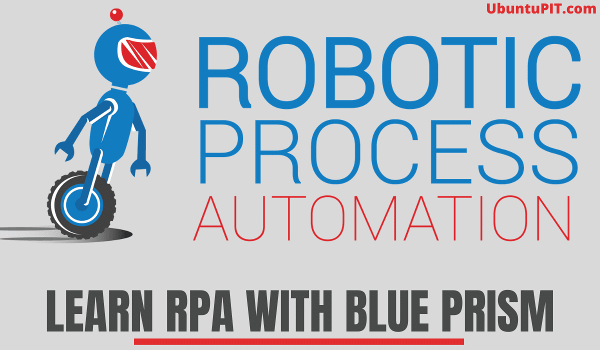 LEARN RPA WITH Blue Prism