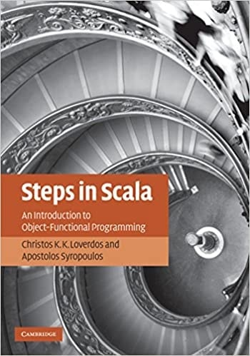 Steps in Scala - An Introduction to Object-Functional Programming