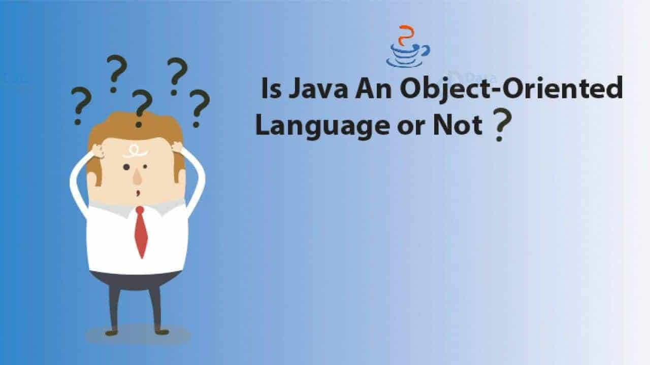 Is Java Object-Oriented?