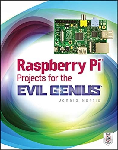 16. Raspberry Pi Projects for the Evil Genius