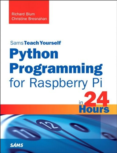 19. Teach Yourself Python Programming for Raspberry Pi in 24 Hours