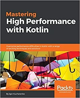 6. Mastering High Performance with Kotlin