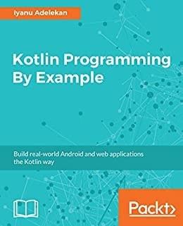 7. Kotlin Programming By Example