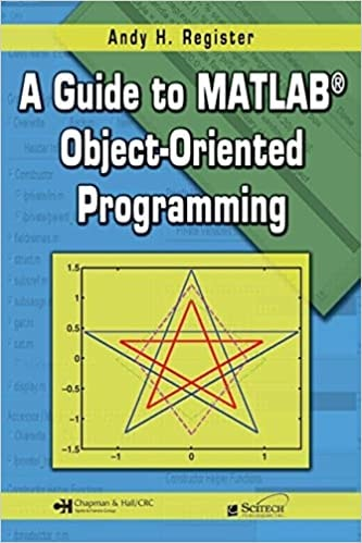 9. A Guide to MATLAB Object-Oriented Programming