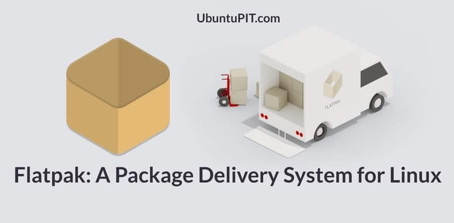 Flatpak a package delivery system