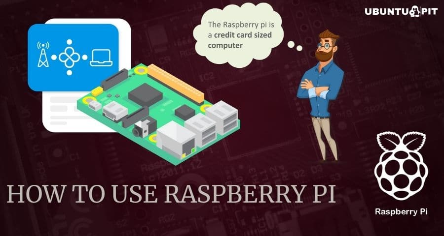 How To Use Raspberry Pi