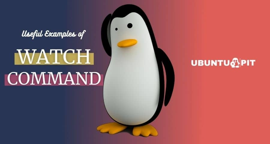 Linux Watch Command for Everyday Activities
