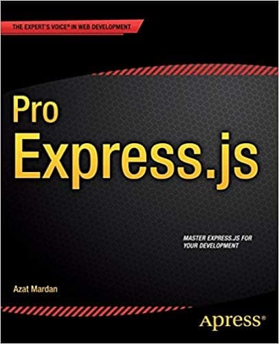 17. Pro Express.js Master Express.js - The Node.js Framework For Your Web Development