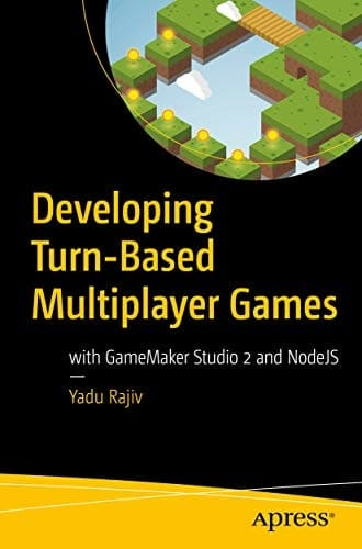 20. Developing Turn-Based Multiplayer Games_ with GameMaker Studio 2 and NodeJS