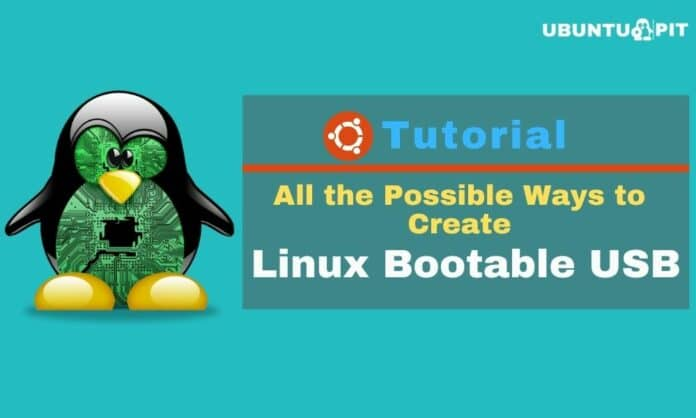 All the Possible Ways to Create a Linux Bootable USB