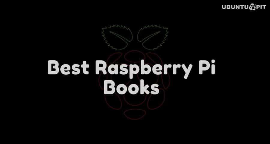 Best Raspberry Pi Books For Beginner and Expert Developers