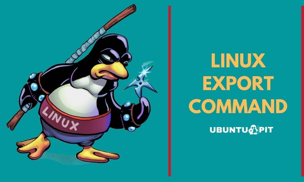 Linux Export Command in Everyday Computing