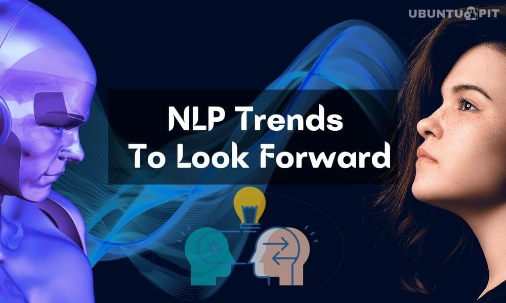 NLP Trends To Look Forward