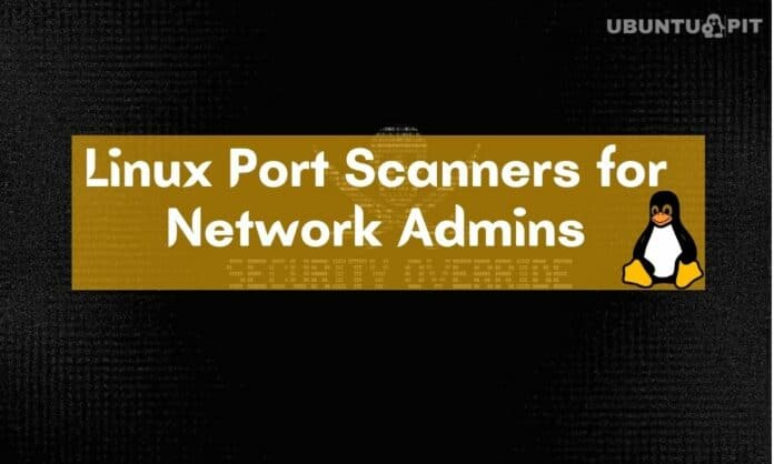 Best Linux Port Scanners for Network Admins