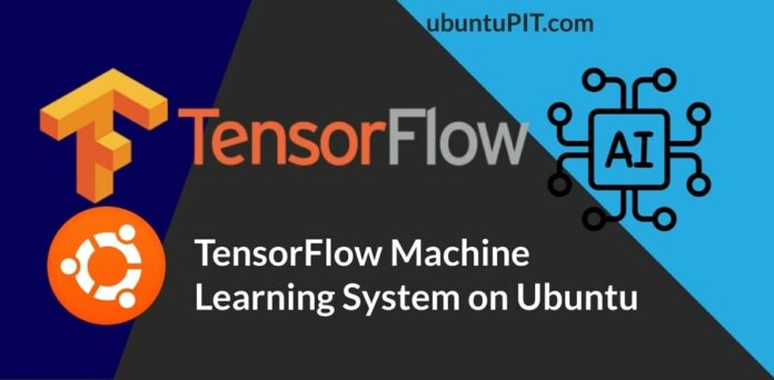 How to Install TensorFlow Machine Learning System on Ubuntu